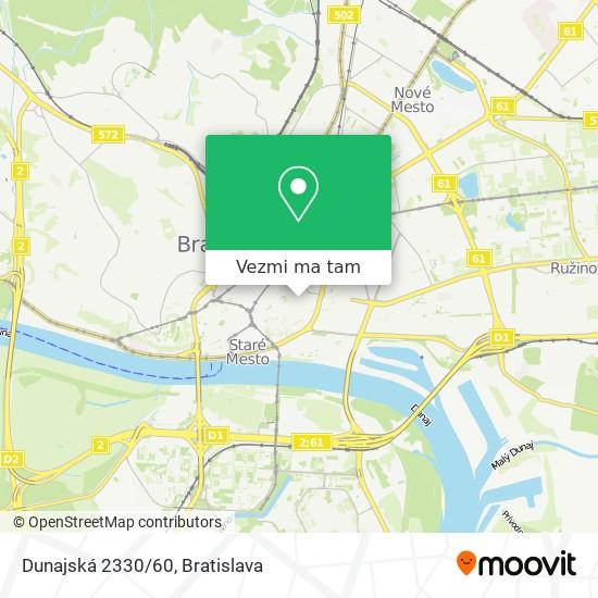 Dunajská 2330/60 mapa