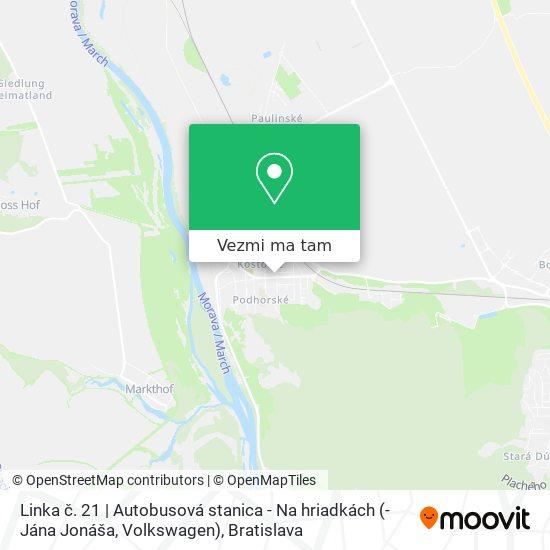 Linka č. 21   Autobusová stanica - Na hriadkách (- Jána Jonáša, Volkswagen) mapa