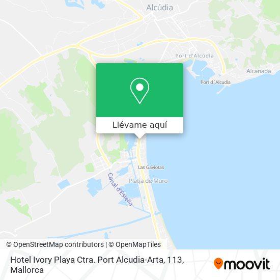 Mapa Hotel Ivory Playa Ctra. Port Alcudia-Arta, 113