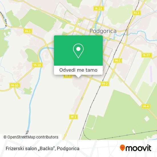 """Frizerski salon """"Baćko"""" mapa"""