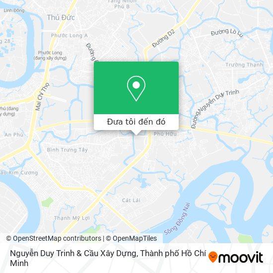 Bản đồ Nguyễn Duy Trinh & Cầu Xây Dựng