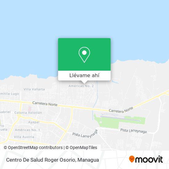 Mapa de Centro De Salud Roger Osorio