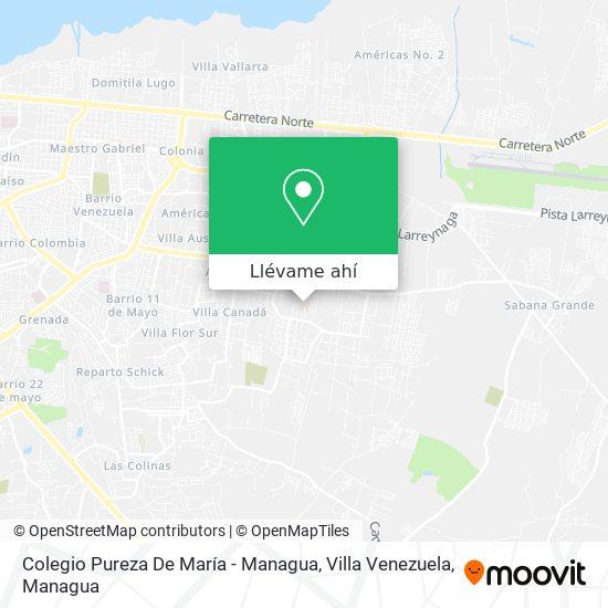 Mapa de Colegio Pureza De María - Managua, Villa Venezuela