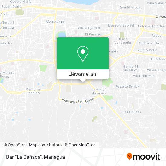 """Mapa de Bar """"La Cañada"""""""