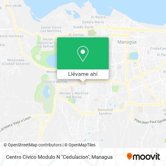 """Mapa de Centro Civico Modulo N """"Cedulacion"""""""