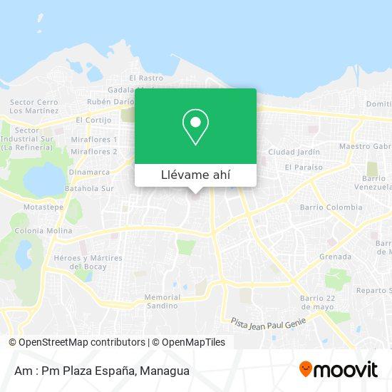 Mapa de Am : Pm Plaza España