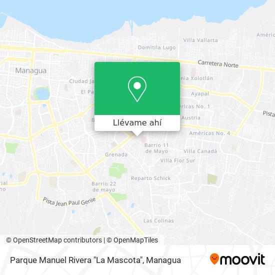 """Mapa de Parque Manuel Rivera """"La Mascota"""""""