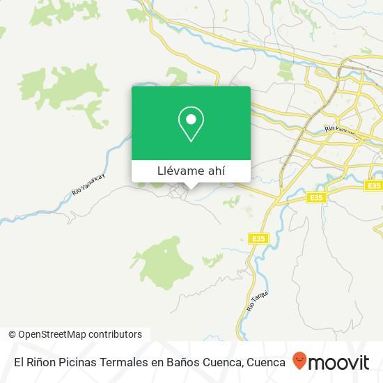 Mapa de El Riñon Picinas Termales en Baños Cuenca