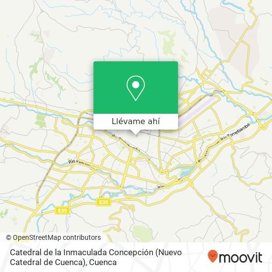 Mapa de Catedral de la Inmaculada Concepción (Nuevo Catedral de Cuenca)