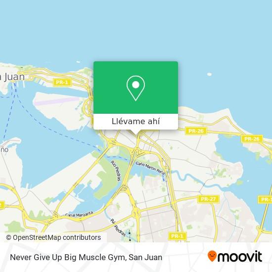 Mapa de Never Give Up Big Muscle Gym