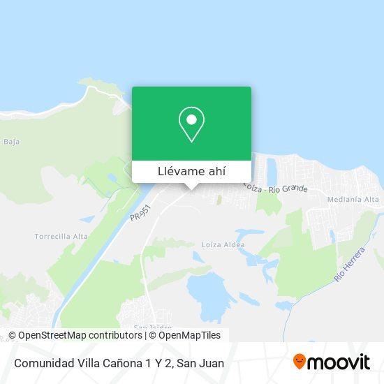Mapa de Comunidad Villa Cañona 1 Y 2