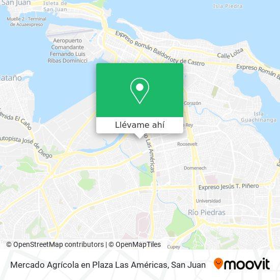 Mapa de Mercado Agrícola en Plaza Las Américas