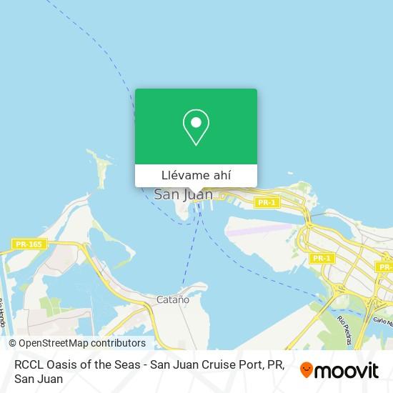 Mapa de RCCL Oasis of the Seas - San Juan Cruise Port, PR