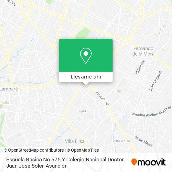 Mapa de Escuela Básica No 575 Y Colegio Nacional Doctor Juan Jose Soler