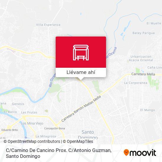 Mapa de C / Camino De Cancino Prox. C / Antonio Guzman
