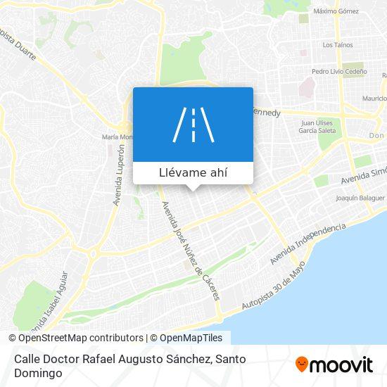 Mapa de Calle Doctor Rafael Augusto Sánchez