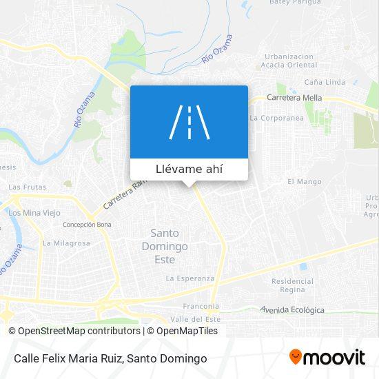 Mapa de Calle Felix Maria Ruiz