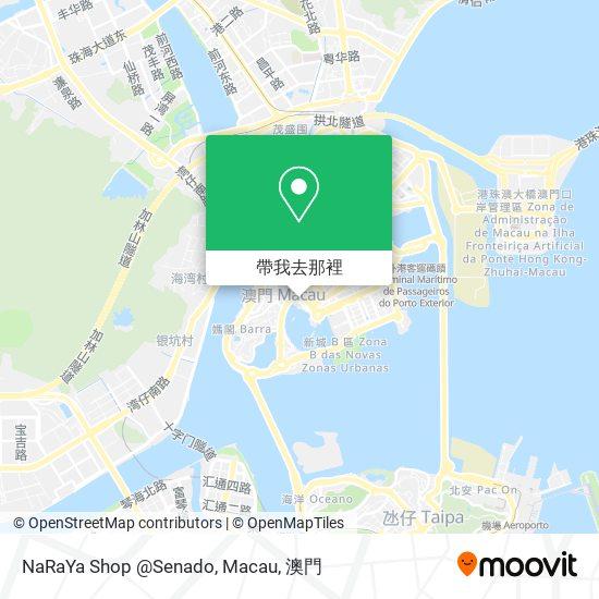 NaRaYa Shop @Senado, Macau地圖