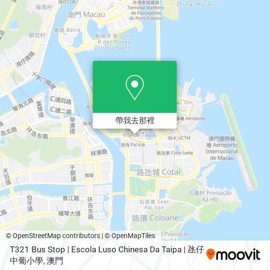 T321 Bus Stop   Escola Luso Chinesa Da Taipa   氹仔中葡小學地圖