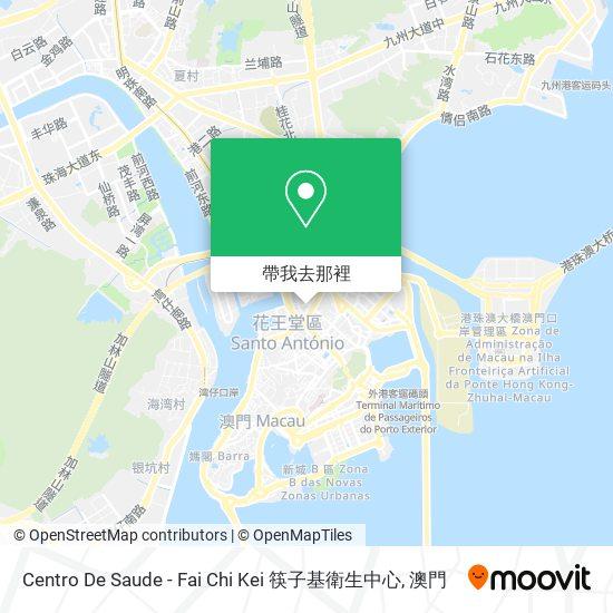 Centro De Saude - Fai Chi Kei 筷子基衛生中心地圖
