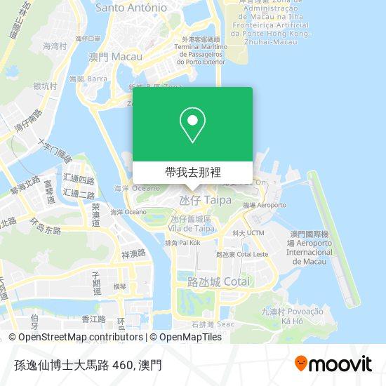孫逸仙博士大馬路 460地圖