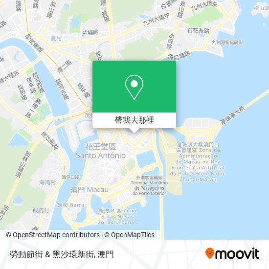 勞動節街 & 黑沙環新街地圖