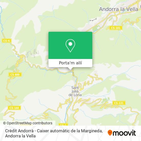 mapa Crèdit Andorrà - Caixer automàtic de la Margineda