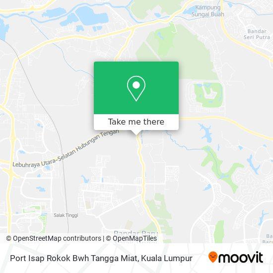 Port Isap Rokok Bwh Tangga Miat map