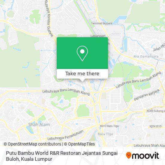 Putu Bambu World R&R Restoran Jejantas Sungai Buloh map