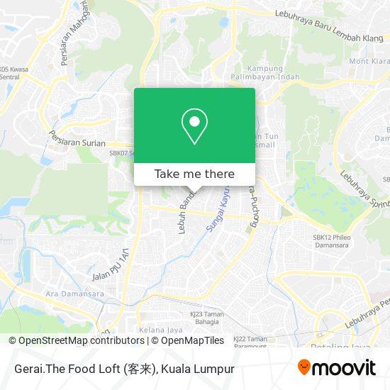 Peta Gerai.The Food Loft (客来)