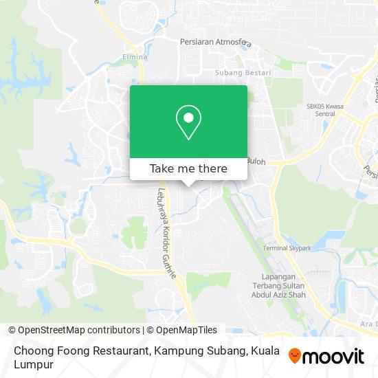 Choong Foong Restaurant, Kampung Subang map