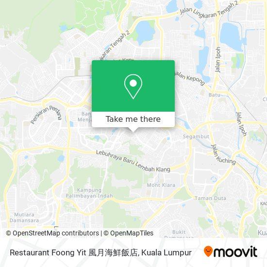 Restaurant Foong Yit 風月海鮮飯店 map