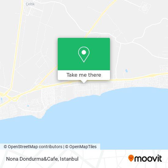 Nona Dondurma&Cafe map