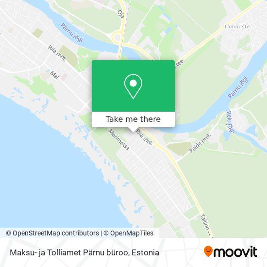 Maksu- ja Tolliamet Pärnu büroo map