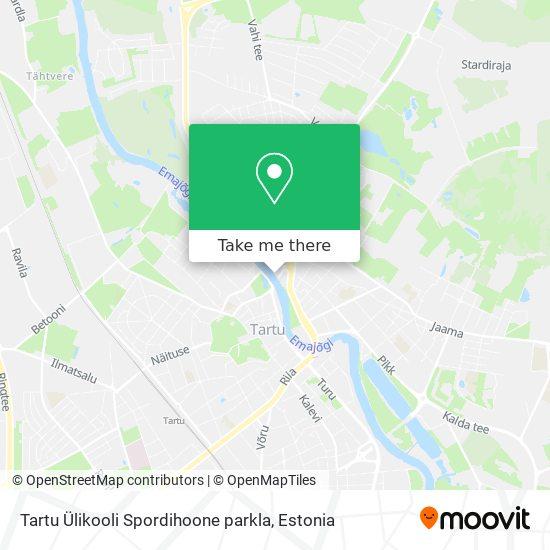 Tartu Ülikooli Spordihoone parkla map