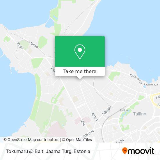 Tokumaru @ Balti Jaama Turg map