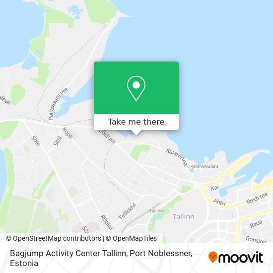 Bagjump Activity Center Tallinn, Port  Noblessner map