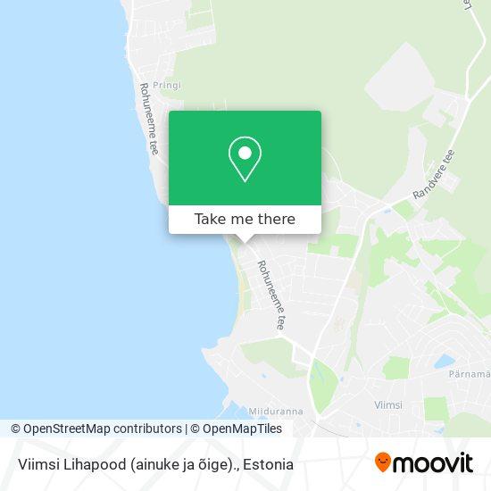 Viimsi Lihapood (ainuke ja õige). map