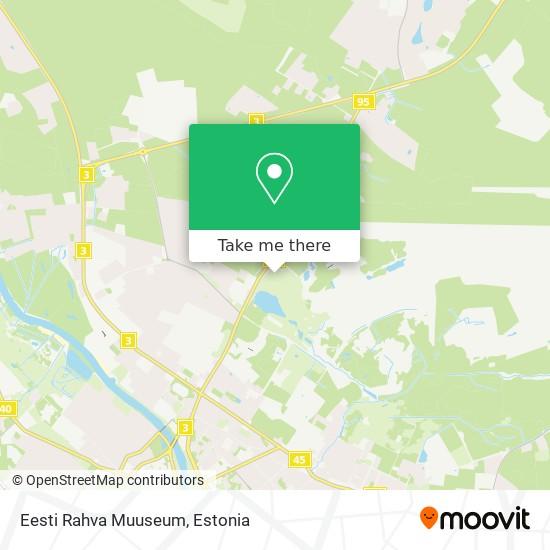 Eesti Rahva Muuseum map