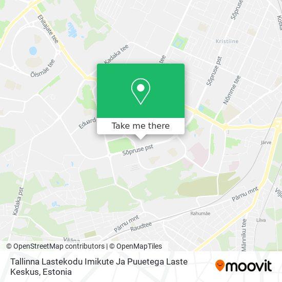 Tallinna Lastekodu Imikute Ja Puuetega Laste Keskus map