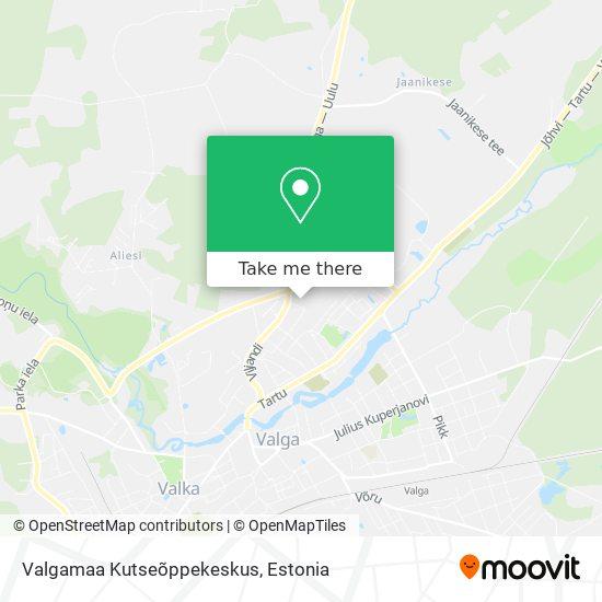 Valgamaa Kutseõppekeskus map