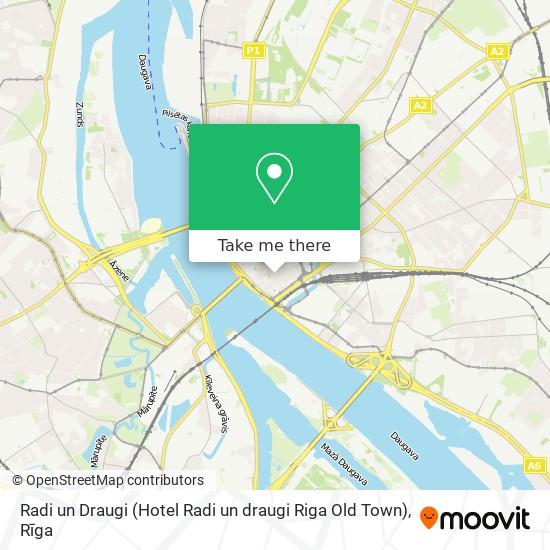 Radi un Draugi (Hotel Radi un draugi Riga Old Town) map