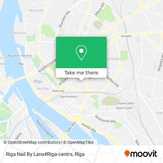 Riga Nail By Lana#Riga-centrs map