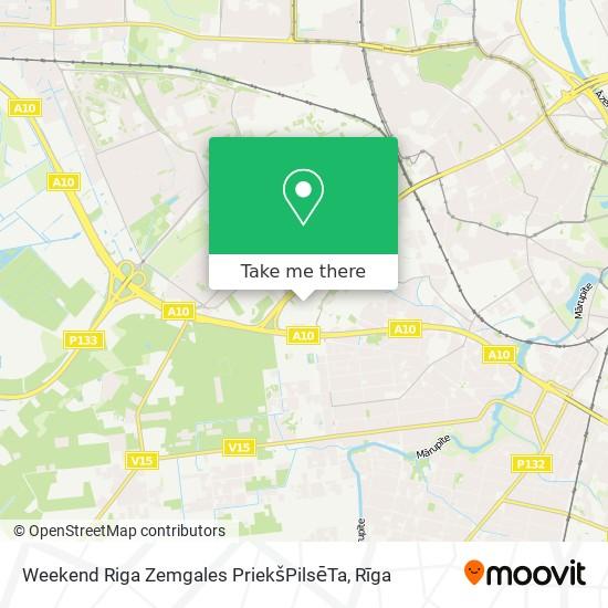 Weekend Riga Zemgales PriekšPilsēTa map