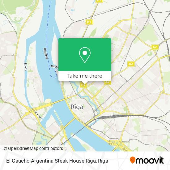 El Gaucho Argentina Steak House Riga map