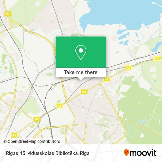 Rīgas 45. vidusskolas Bibliotēka map