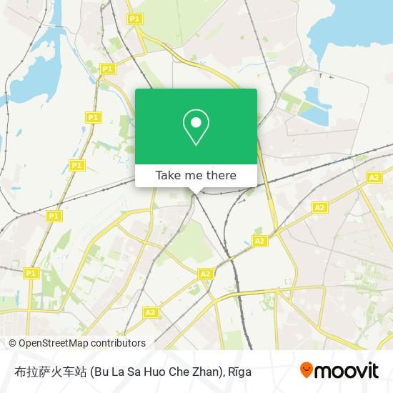 布拉萨火车站 (Bu La Sa Huo Che Zhan) map