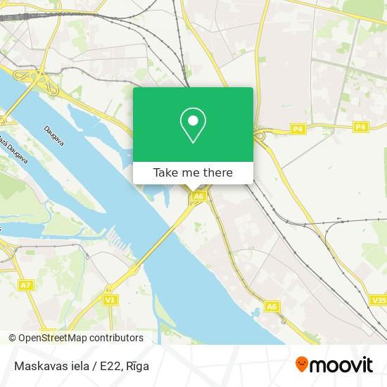 Maskavas iela / E22 map