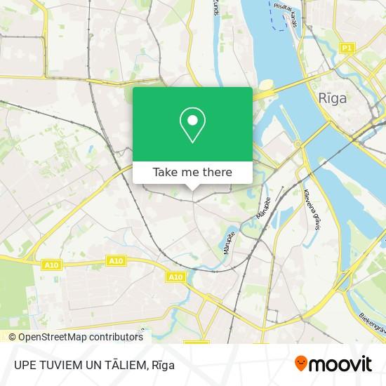 UPE TUVIEM UN TĀLIEM map