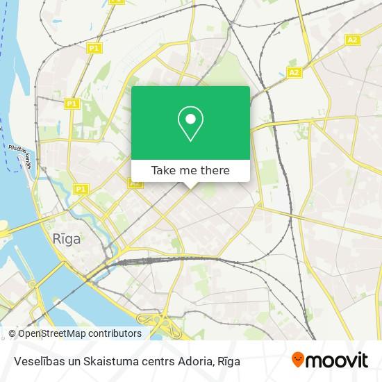 Veselības un Skaistuma centrs Adoria map